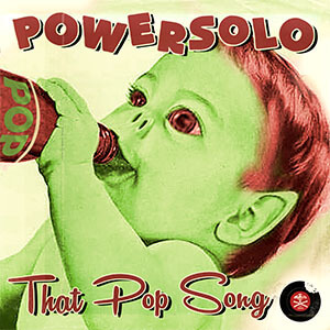 PowerSolo - That Pop Song