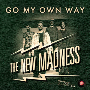 The New Madness - Go My Own Way